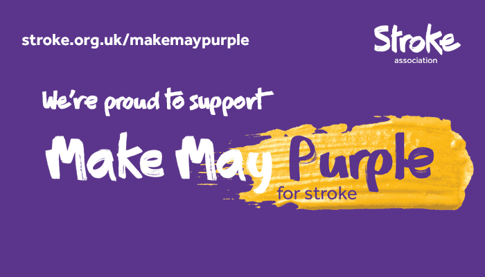 Make May Purple /Action On Stroke Month 2019 runs throughout May and is an annual awareness event arranged by the Stroke Association. The month is to raise awareness of Strokes and their impact on sufferers and their friends and families as well as educating the general public on the signs and symptoms of strokes, what causes strokes, what happens during a stroke and what to do in the event of someone suffering a stroke.  https://www.stroke.org.uk/