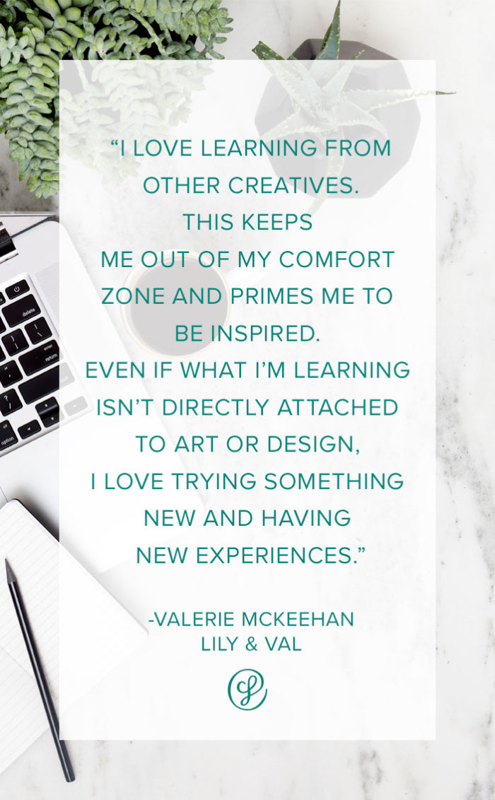 How To Hone In On Creative Workflows, Skills and Style - Advice from Val McKeehan, Creative Founder of Lily & Val