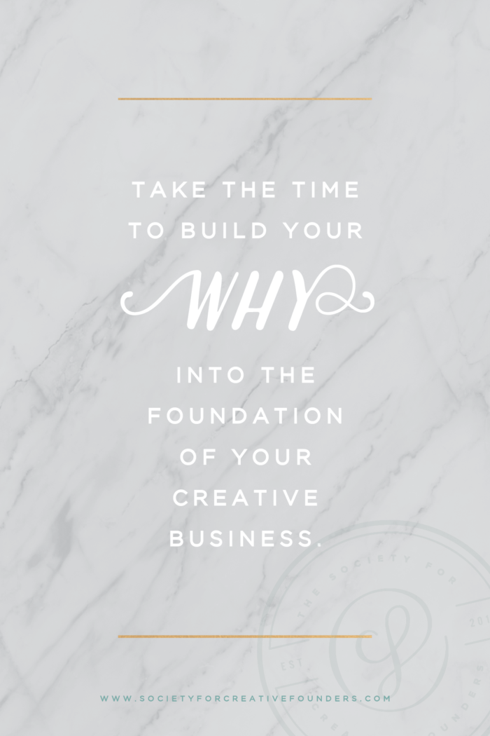 Take the Time to Build your WHY into the Foundation of your Creative Business - Society for Creative Founders