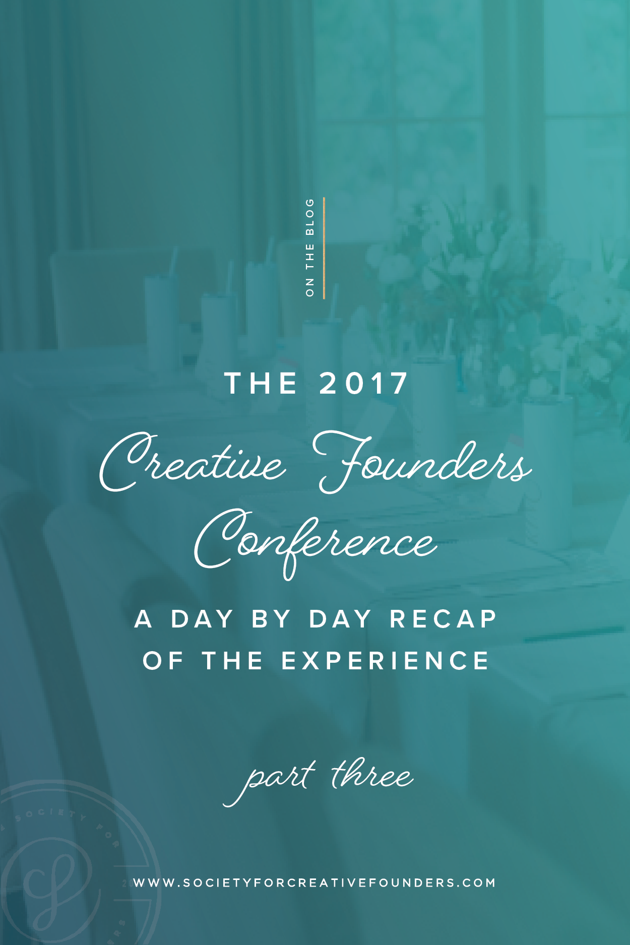 2017 Creative Founders Conference Recap - Day 3 - Society for Creative Founders