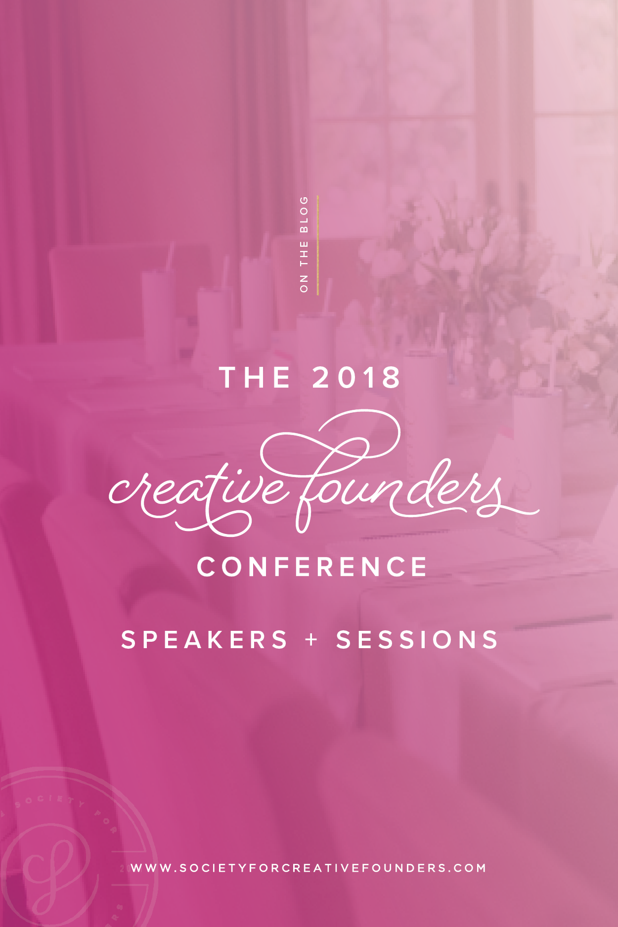 The 2018 Creative Founders Conference - Speakers and Sessions