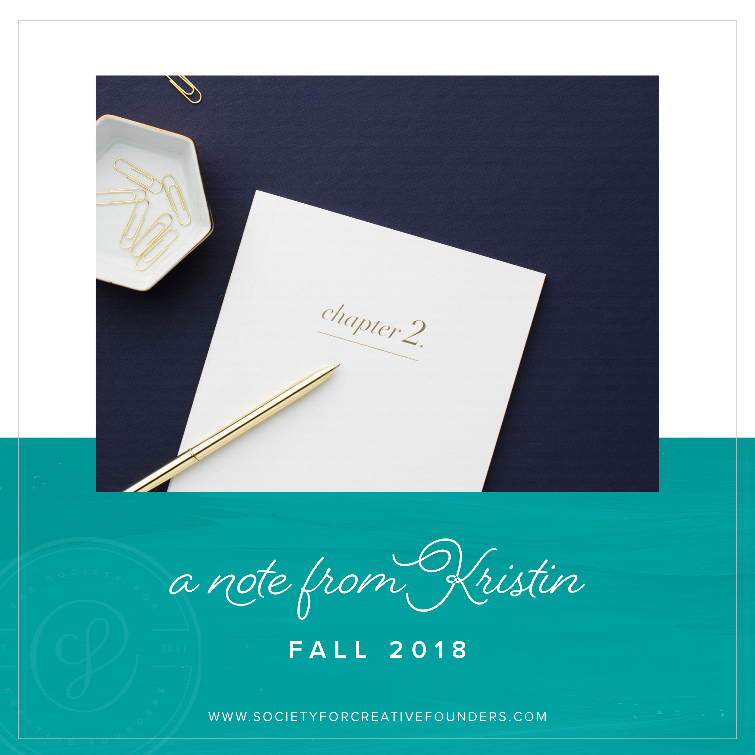 A Note from Kristin - Society for Creative Founders, Fall 2018