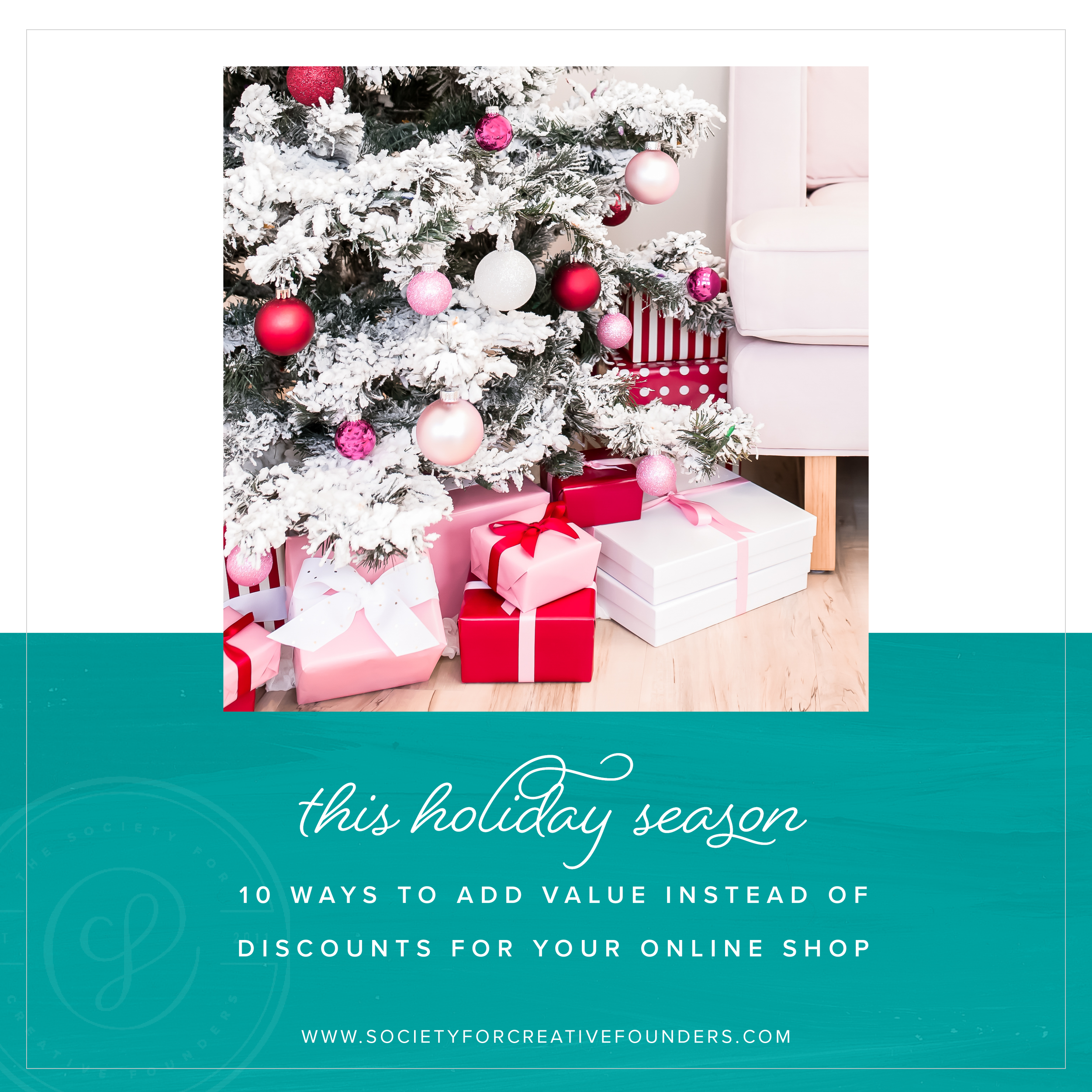 10 Ways to Add Value and not discount your products this holiday season - Society for Creative Founders
