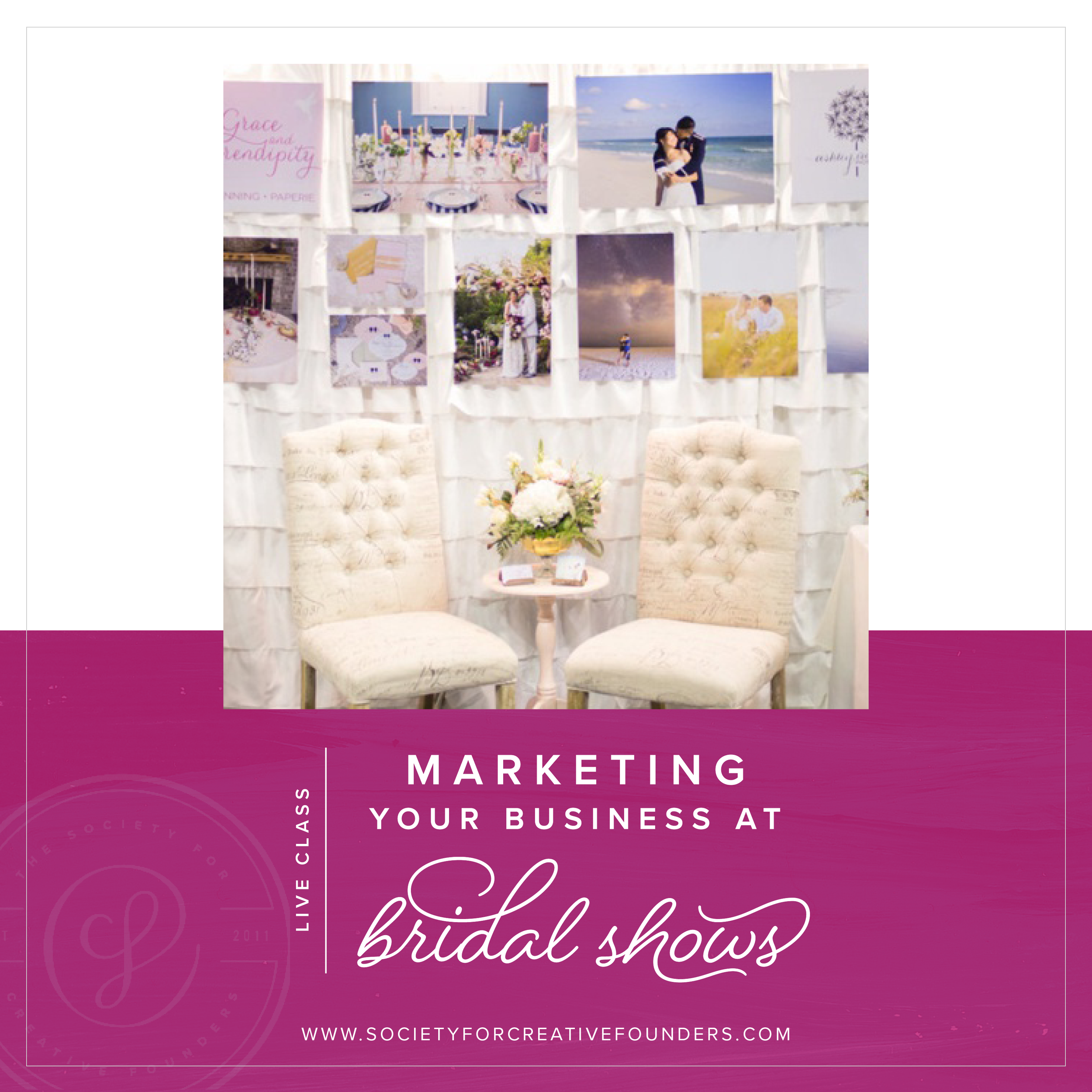 Bridal Show Marketing Ideas - Live Class with Society for Creative Founders