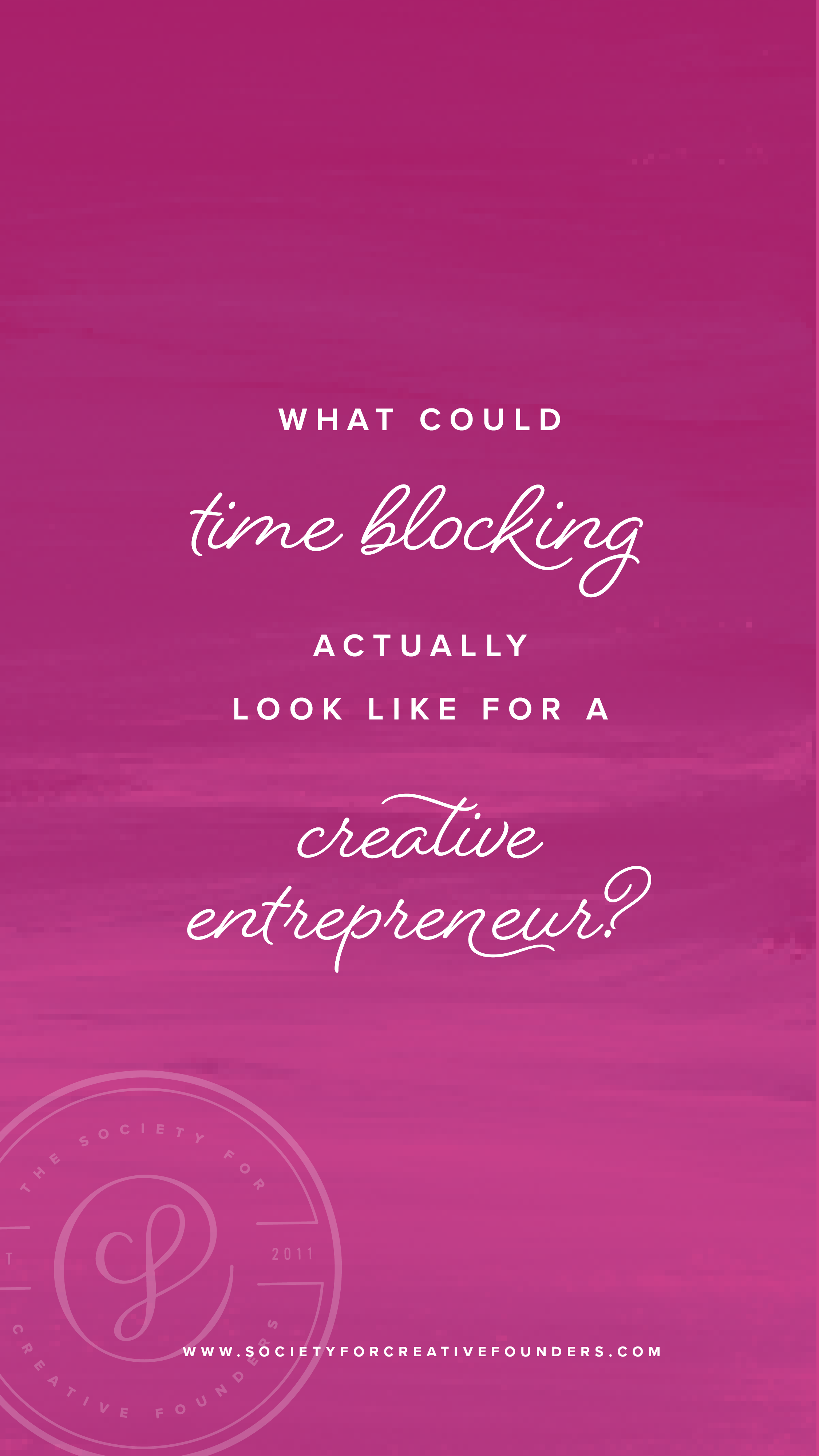 What is Time Blocking  - Society for Creative Founders