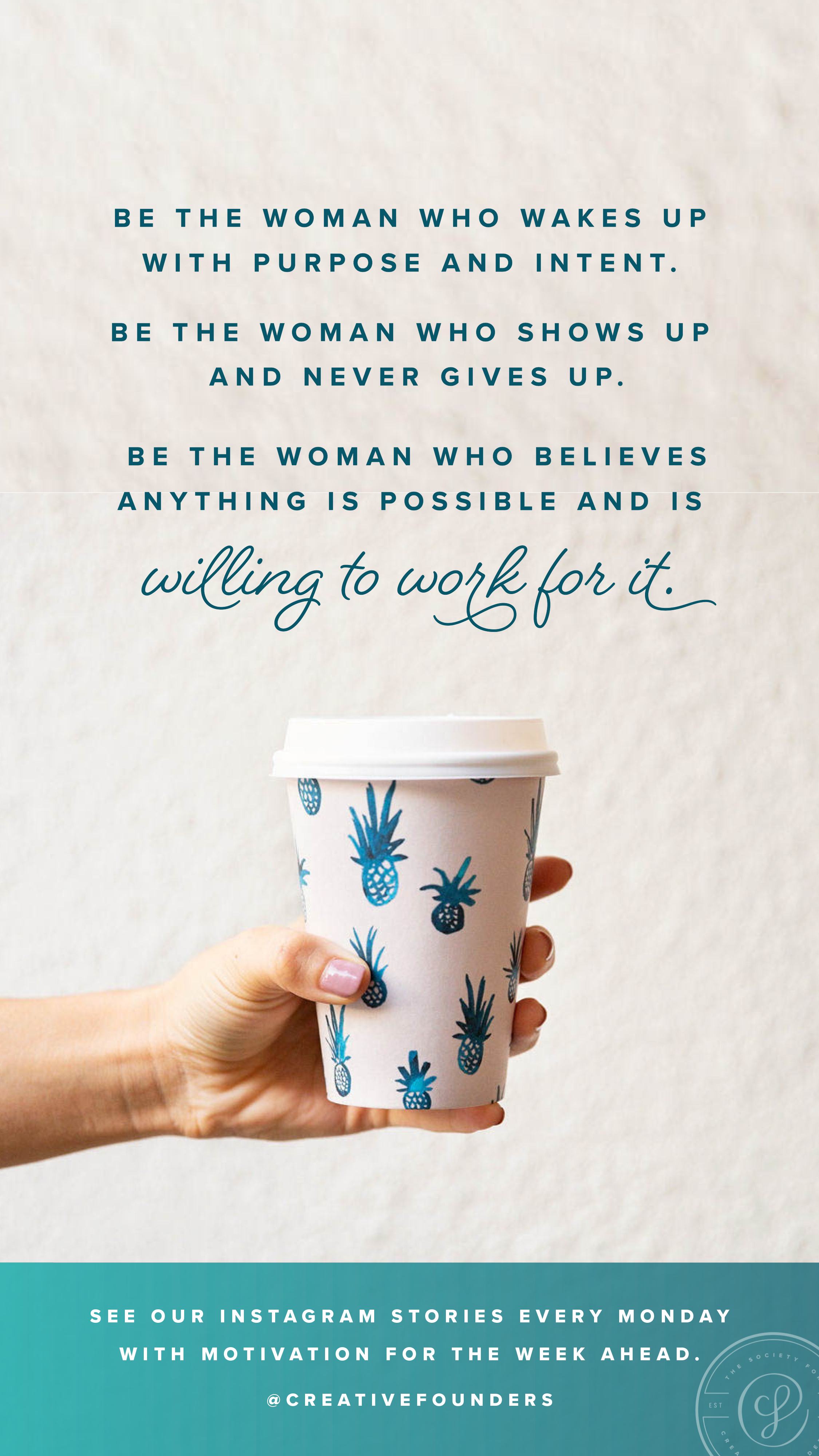 Be the woman who wakes up with purpose and intent