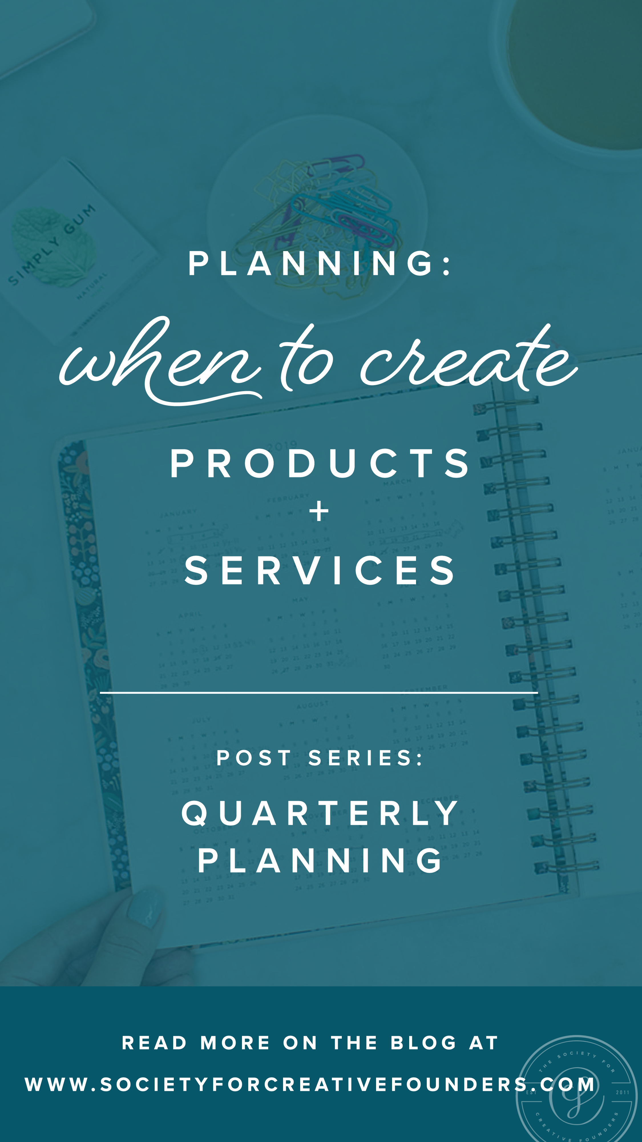 When to Create Products and Services - Quarterly Business Planning