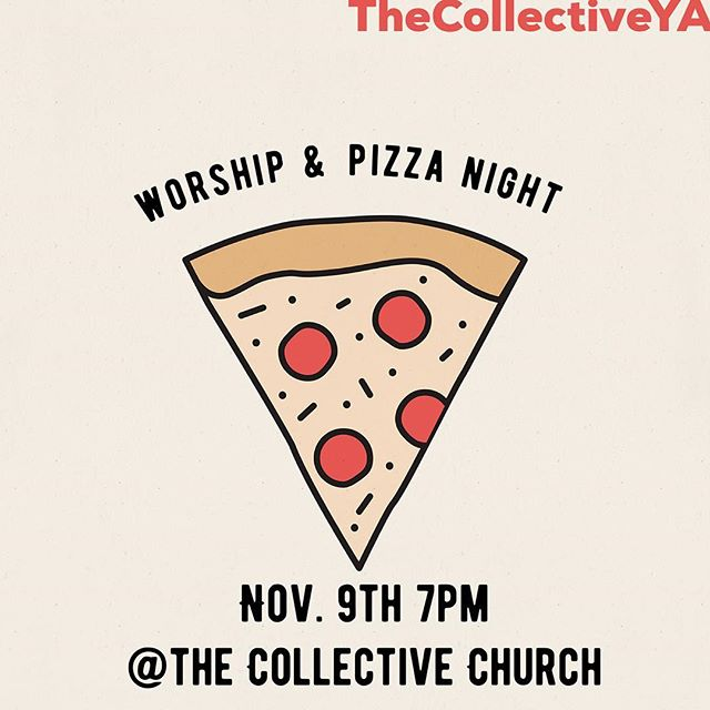 Hey Collective YA & Friends, this Friday we are hosting a worship night at The Collective (google us or see tagged location) at 7pm along with some din din provided. We don't have an agenda just Jesus @ is for more info, or if ur coming!