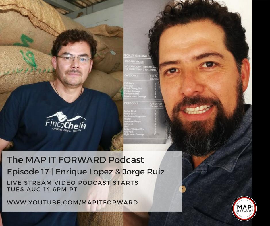 MAP IT FORWARD Podcast Episode 17   Enrique Lopez & Jorge Ruiz.png