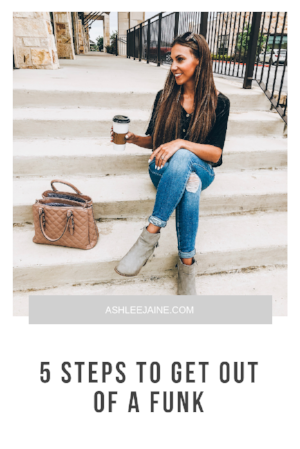 5 STEPS TO GET OUT OF A FUNK (1).png