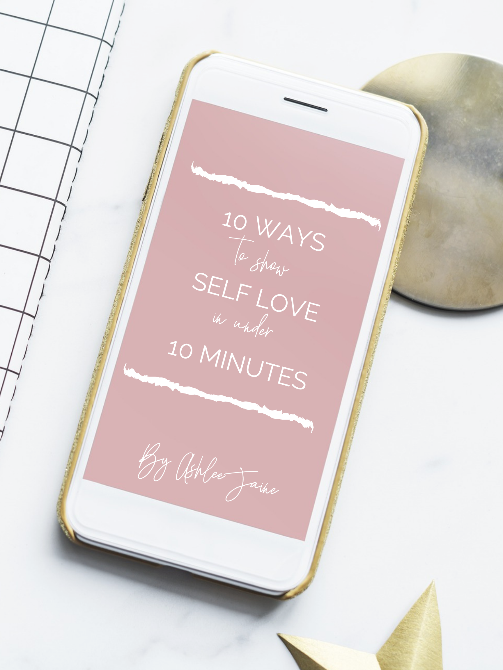 10 WAYS TO SHOW SELF LOVE IN UNDER 10 MINUTES