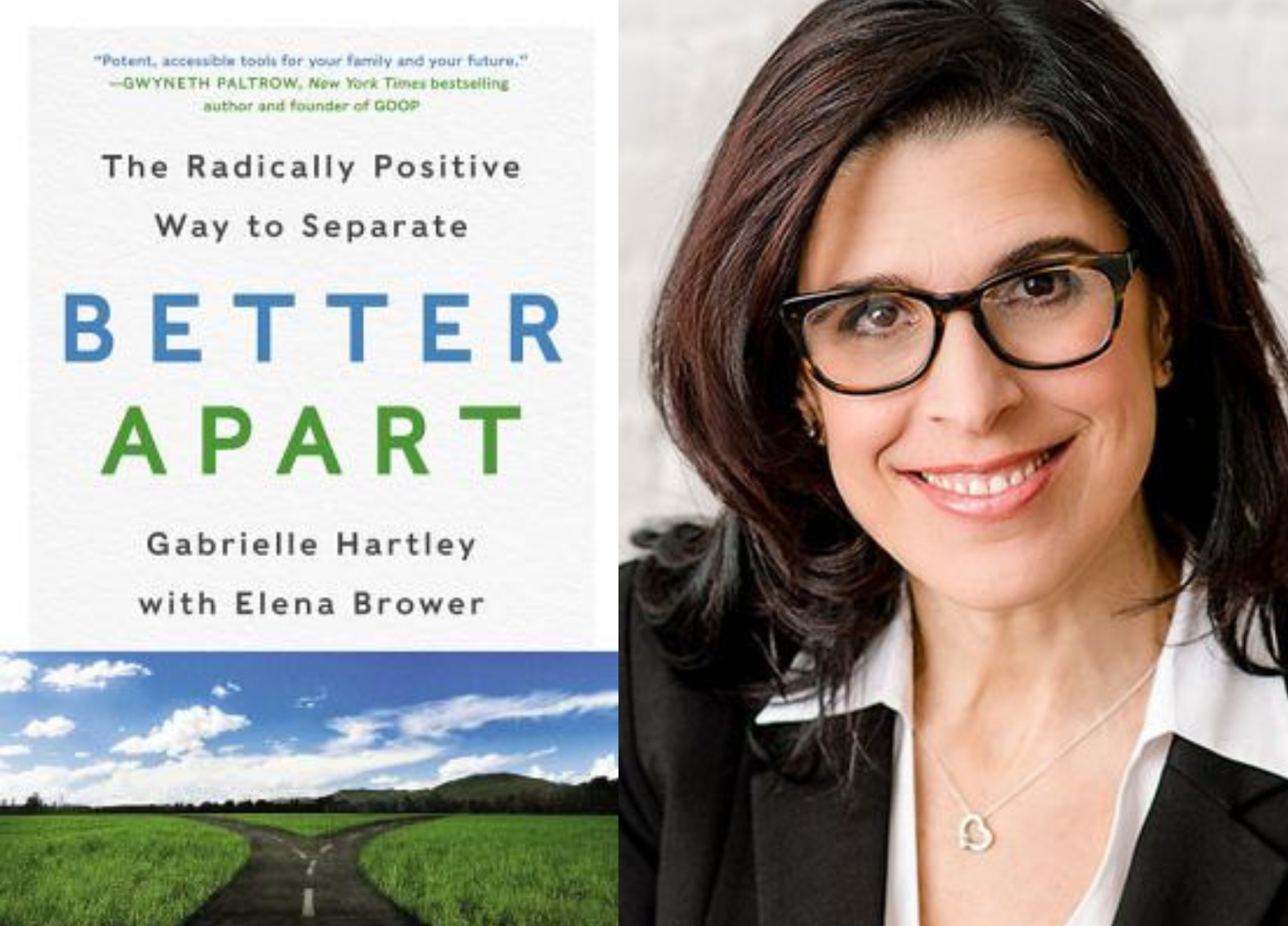 Interview with Gabrielle Hartley - Author of Better Apart: The Radically Positive Way to Separate