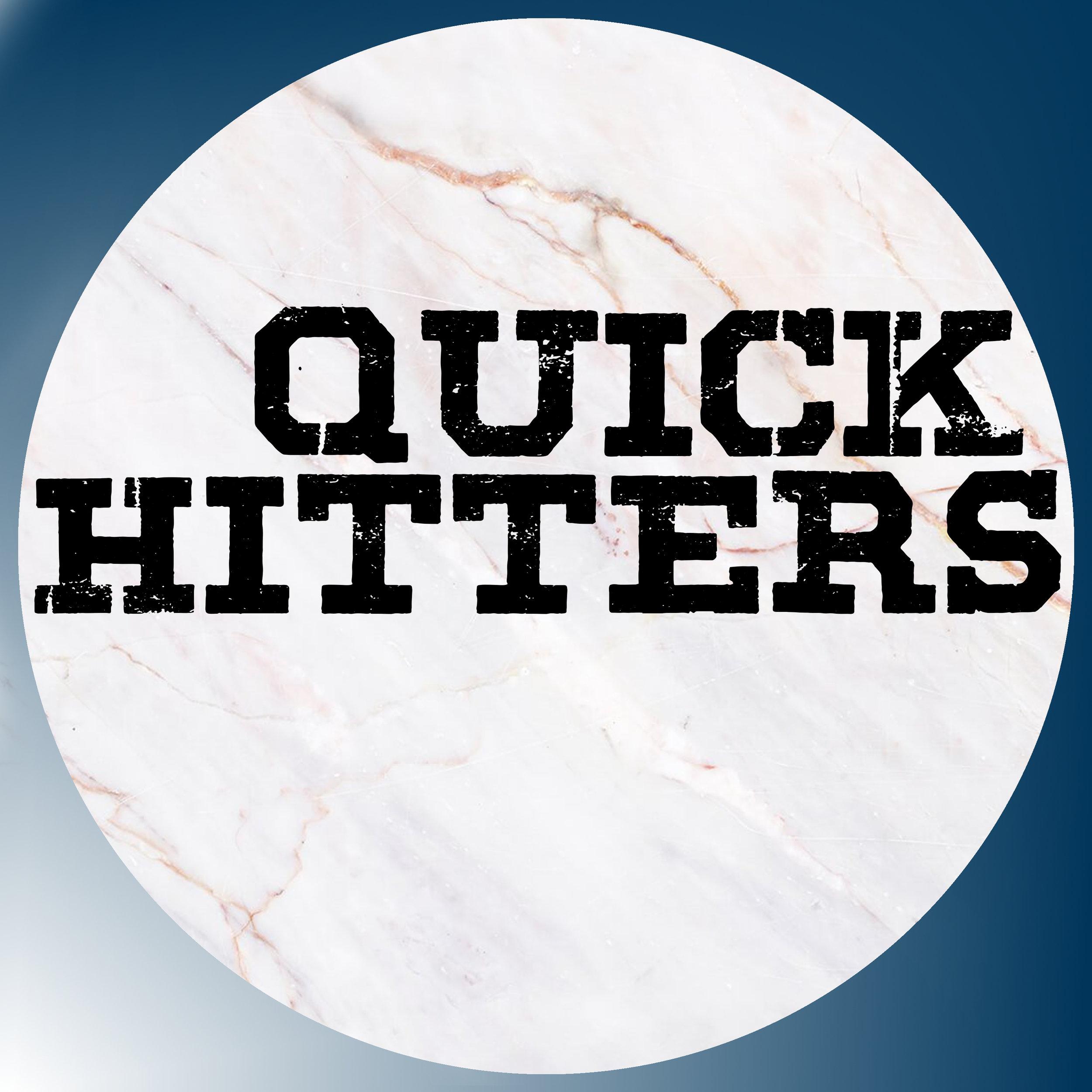 quick hitters.jpg