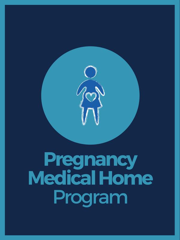 Pregnancy Medical Home Program