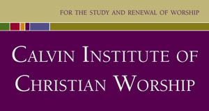 Calvin Institute for Christian Worship