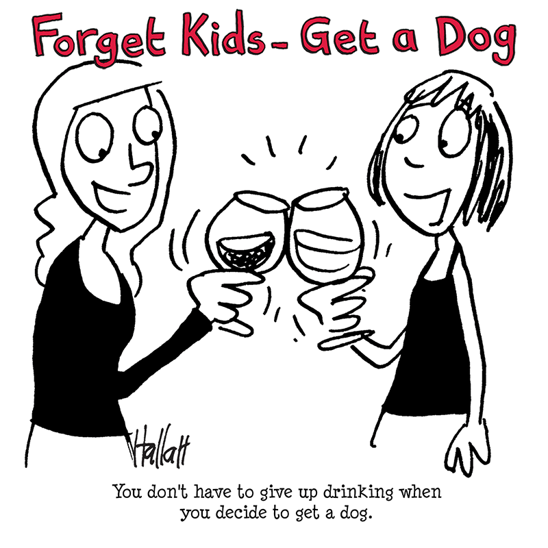 You don't have to give up drinking when you decide to get a dog.