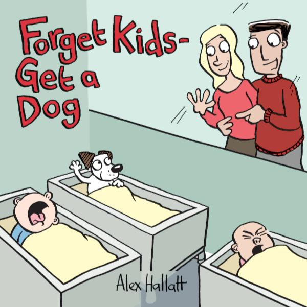 Forget Kids Get a Dog book cover KidVsDog-Cover-600wide.png