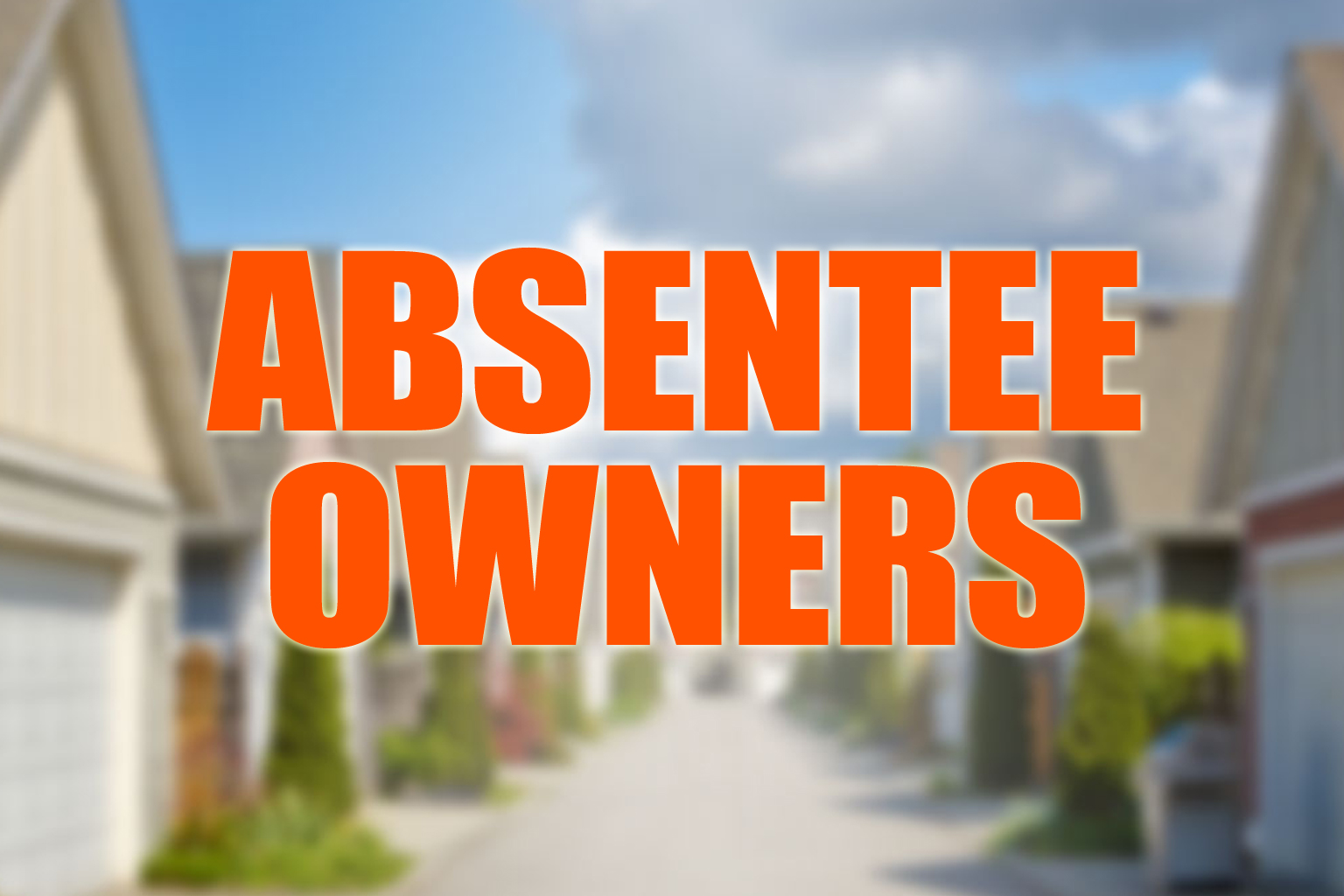 Absentee Owner - Tired of being a landlord? Are you ready to sell? Are the Tenants just way to much of a hassle? We are one call away!