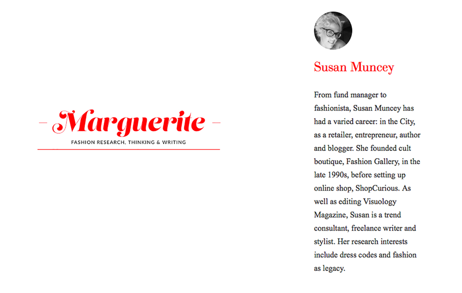MARGUErite - Contributor and Commissioning Editor at www.margueritedeponty.com, the 'fashion research, thinking and writing' website of London College of Fashion's MA Fashion Cultures course.