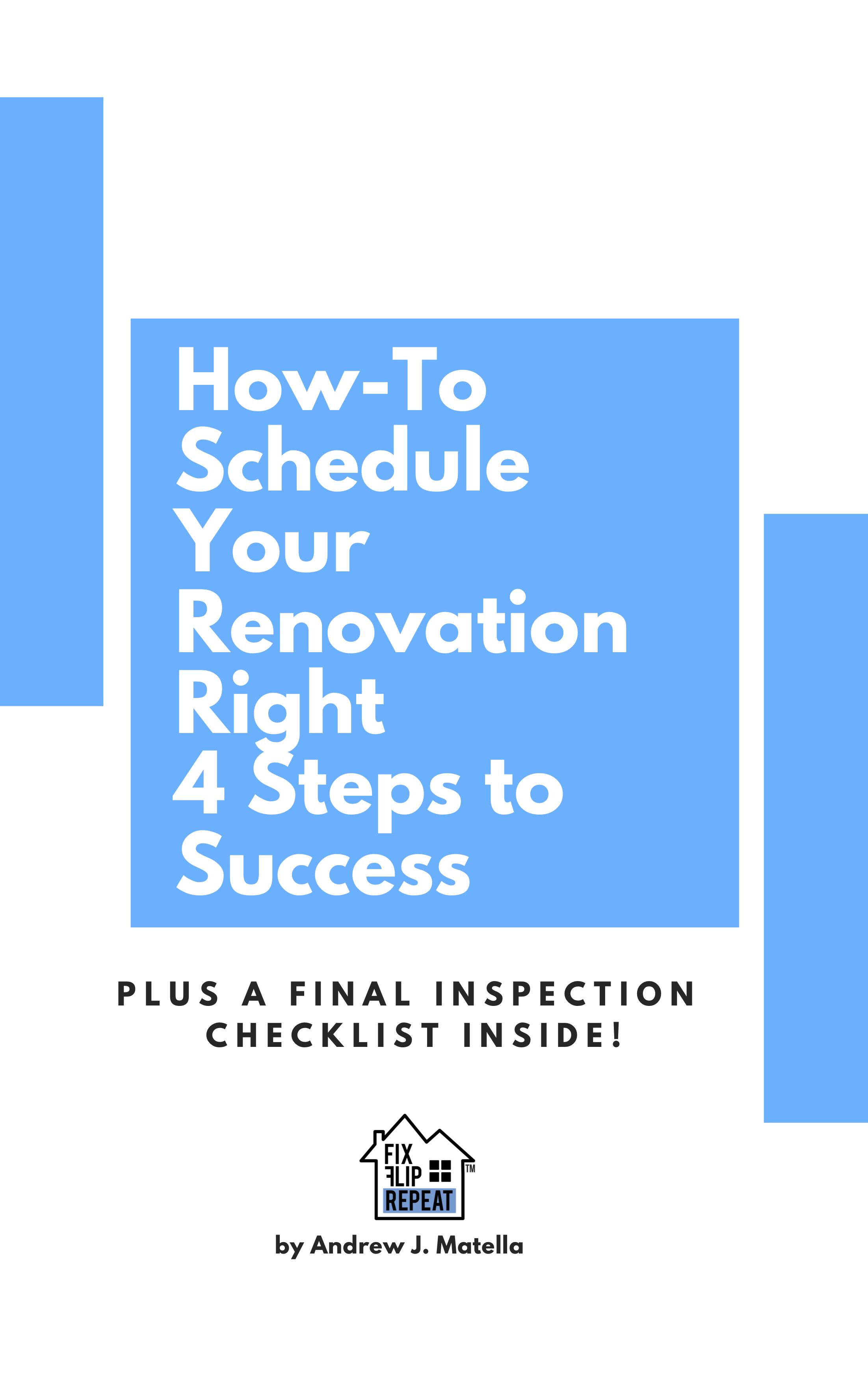 Info Guide #2full blueprint to schedule fix & Flip renovations -