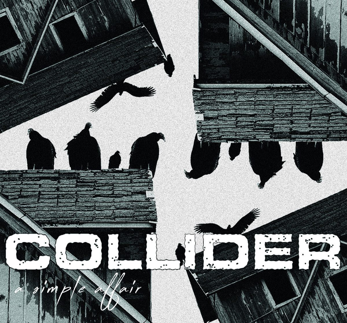 Collider - A Simple Affair 2019 - Produced - Engineered - Mixed - Mastered