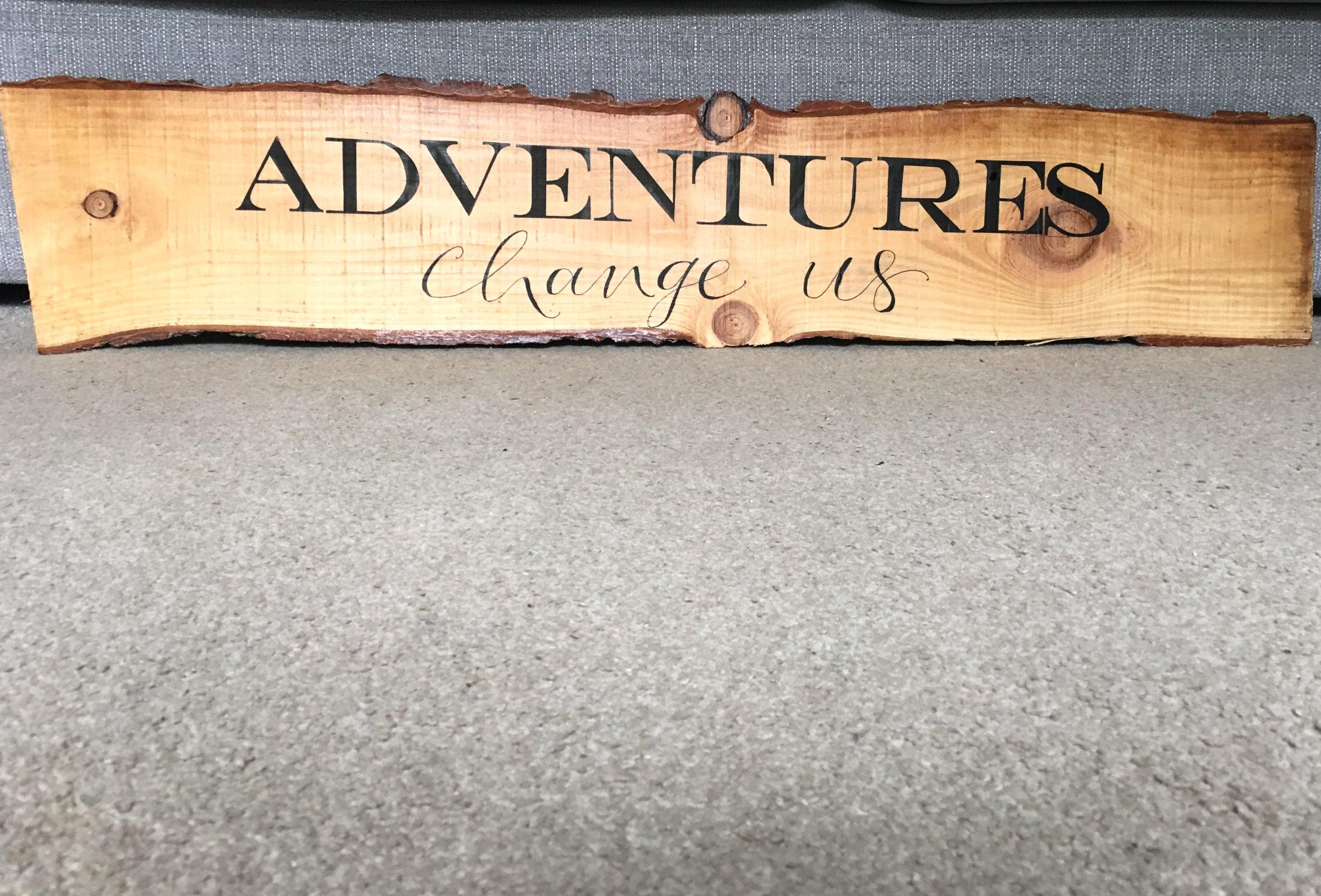 Adventures change us wooden sign.jpg