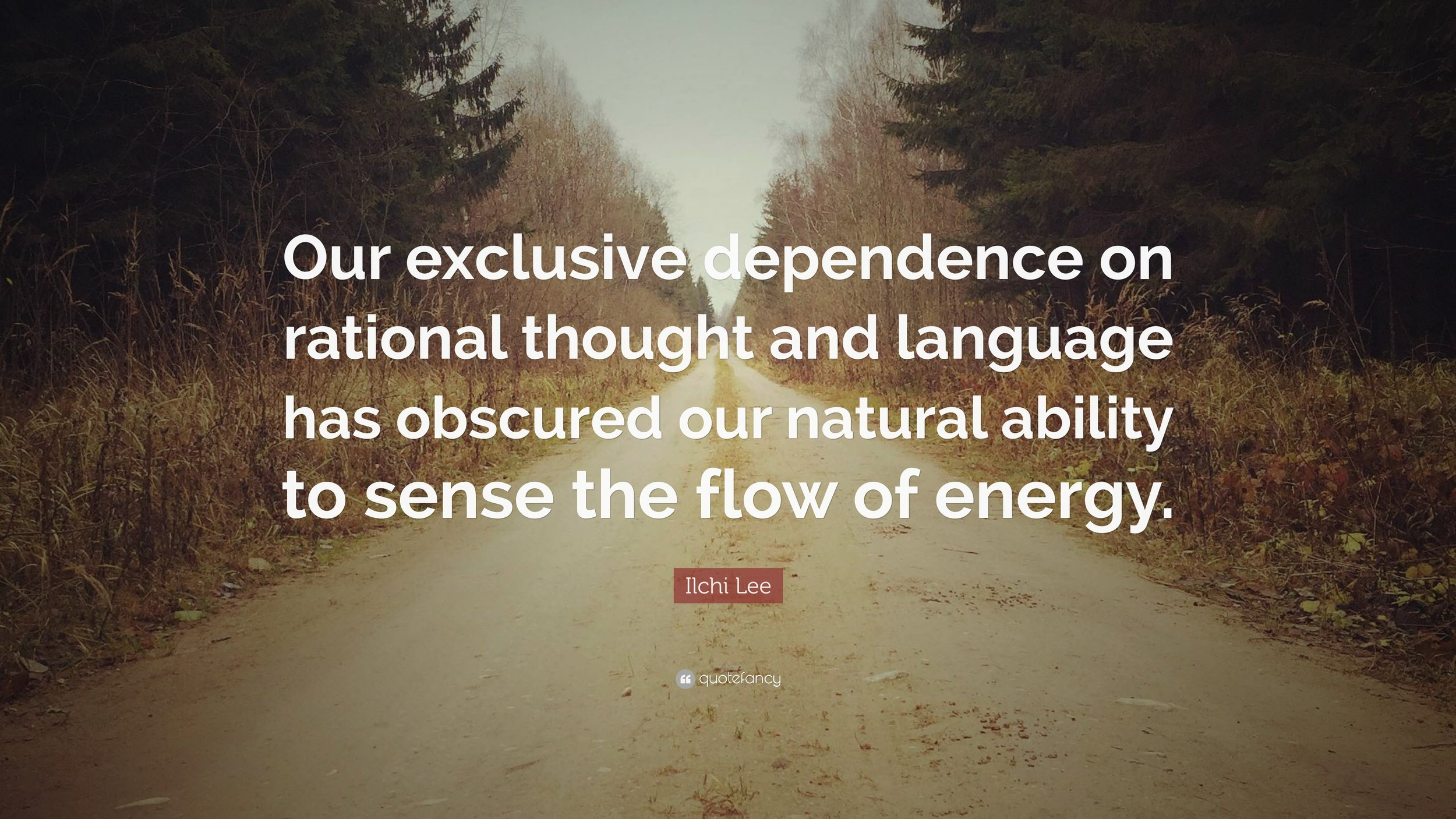 1151929-Ilchi-Lee-Quote-Our-exclusive-dependence-on-rational-thought-and.jpg