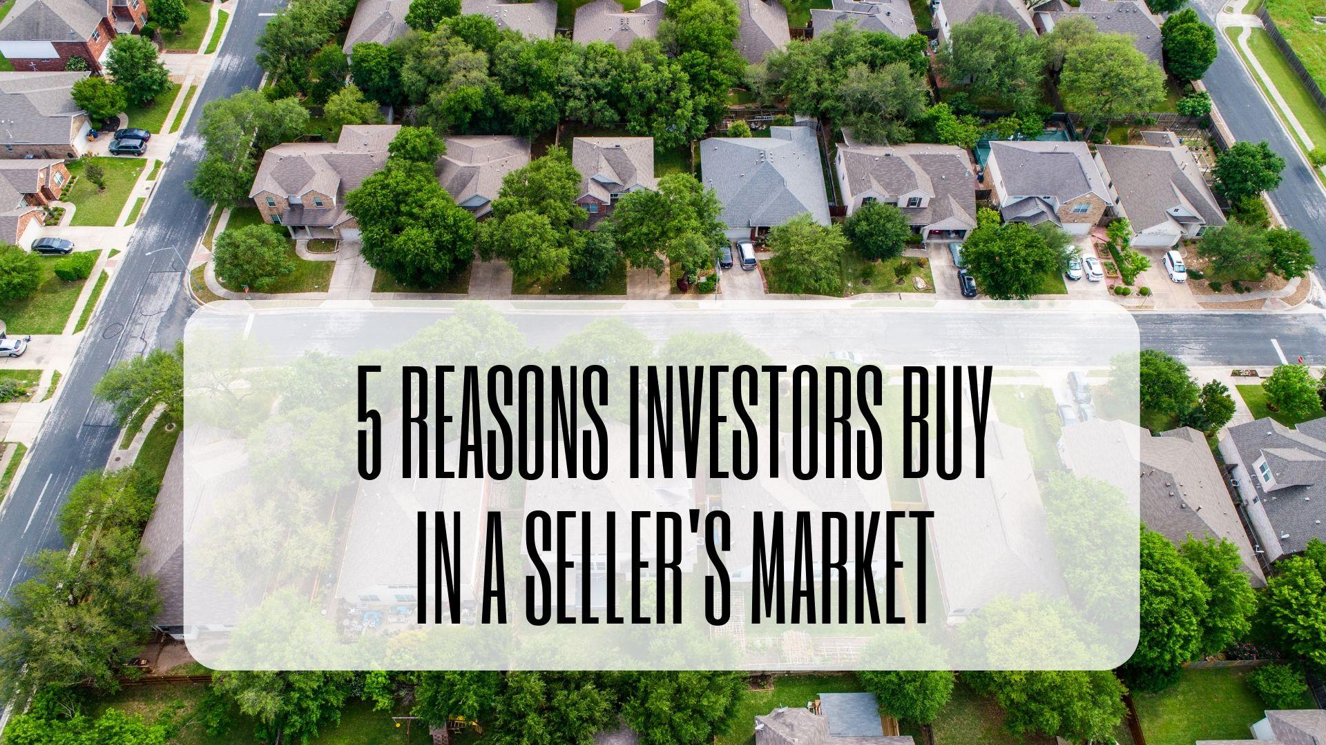 why investors buy in sellers market.jpg