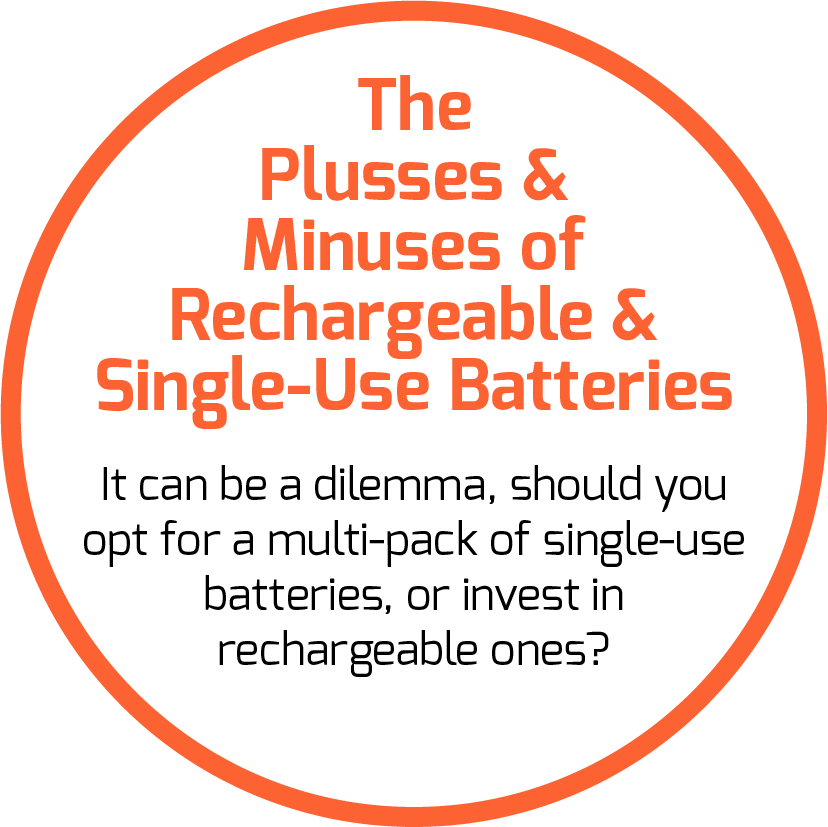 The Plusses & Minuses of Rechargeable & Single-Use Batteries