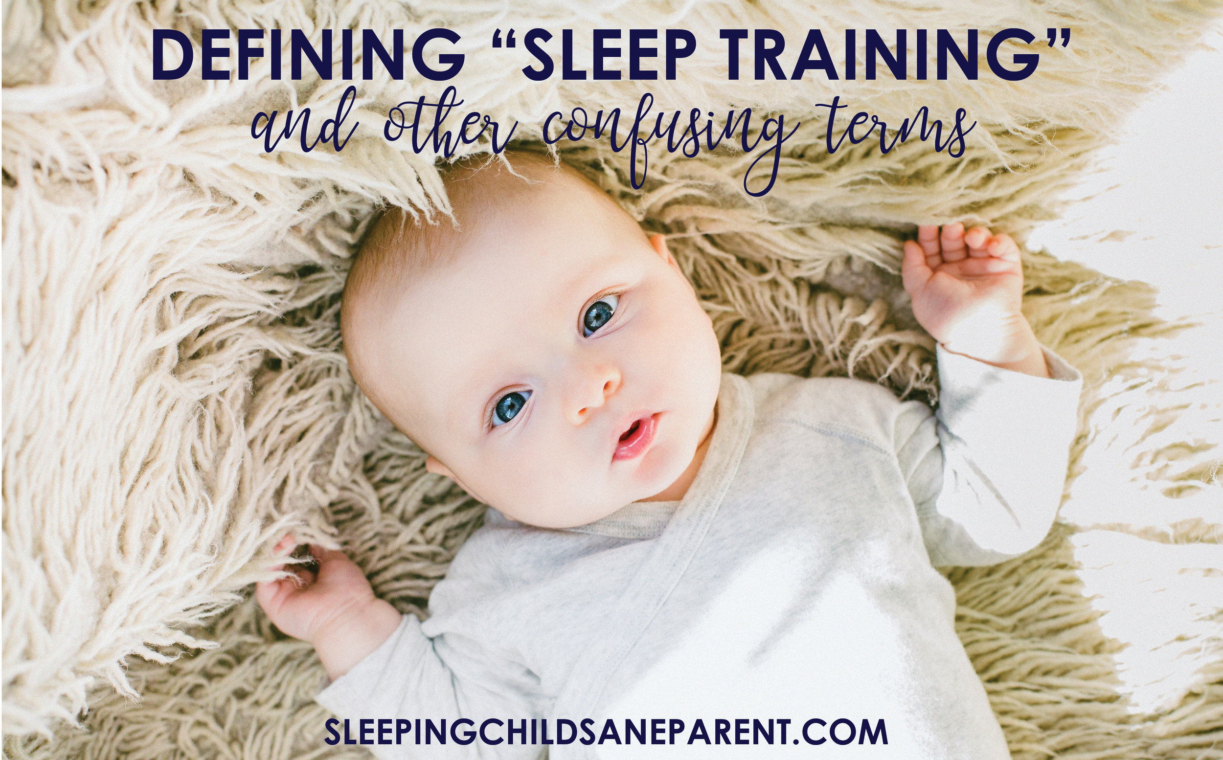 """Sleep training"" is a commonly misunderstood term because people define it differently. Check out this blog post to see how I define ""sleep training,"" ""cry it out,"" and ""schedules"" as far as they relate to babies."