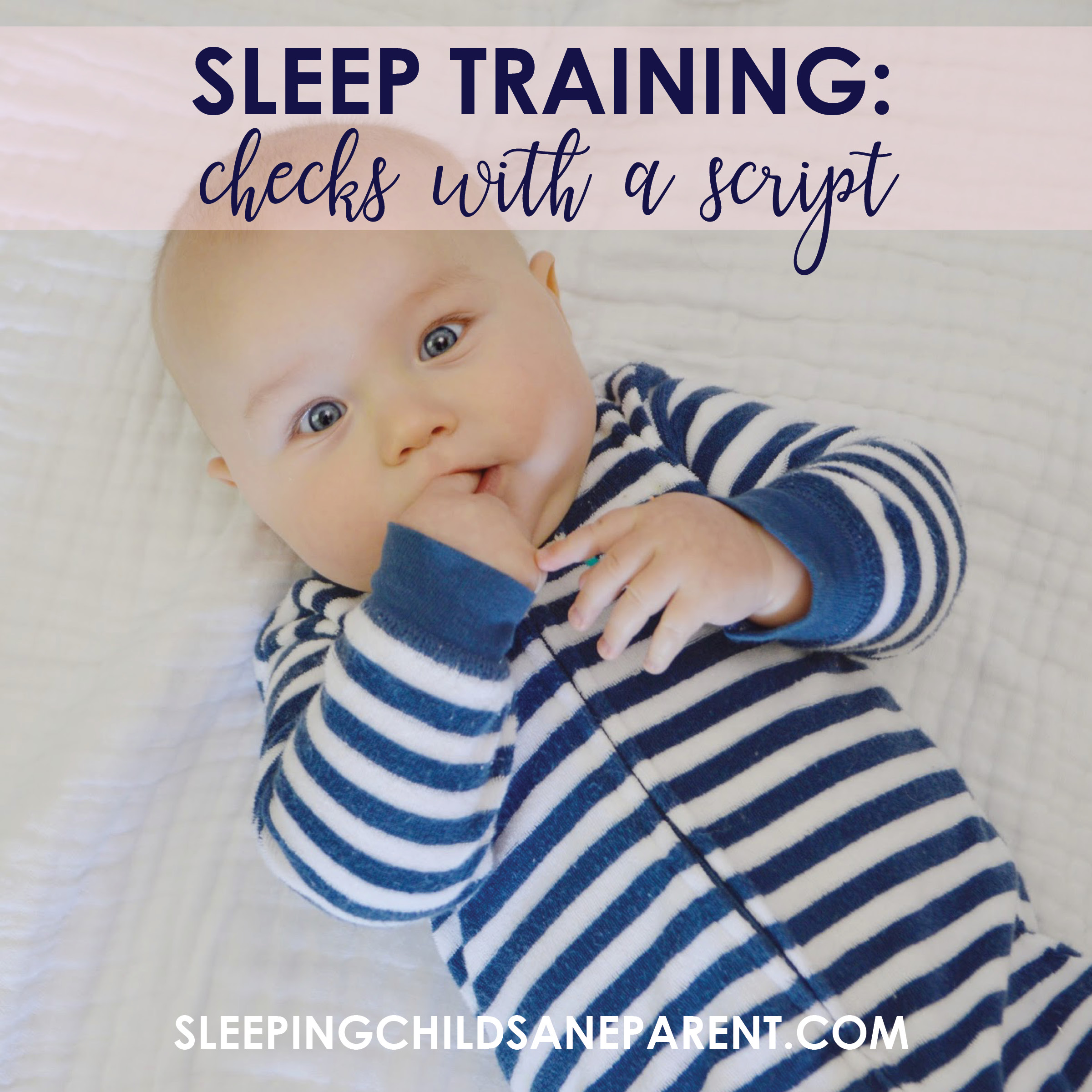 This sleep training method involves very brief checks at very frequent intervals so that Baby learns to trust that Mom and Dad are never far away, allowing Baby to access his own self-soothing capabilities.