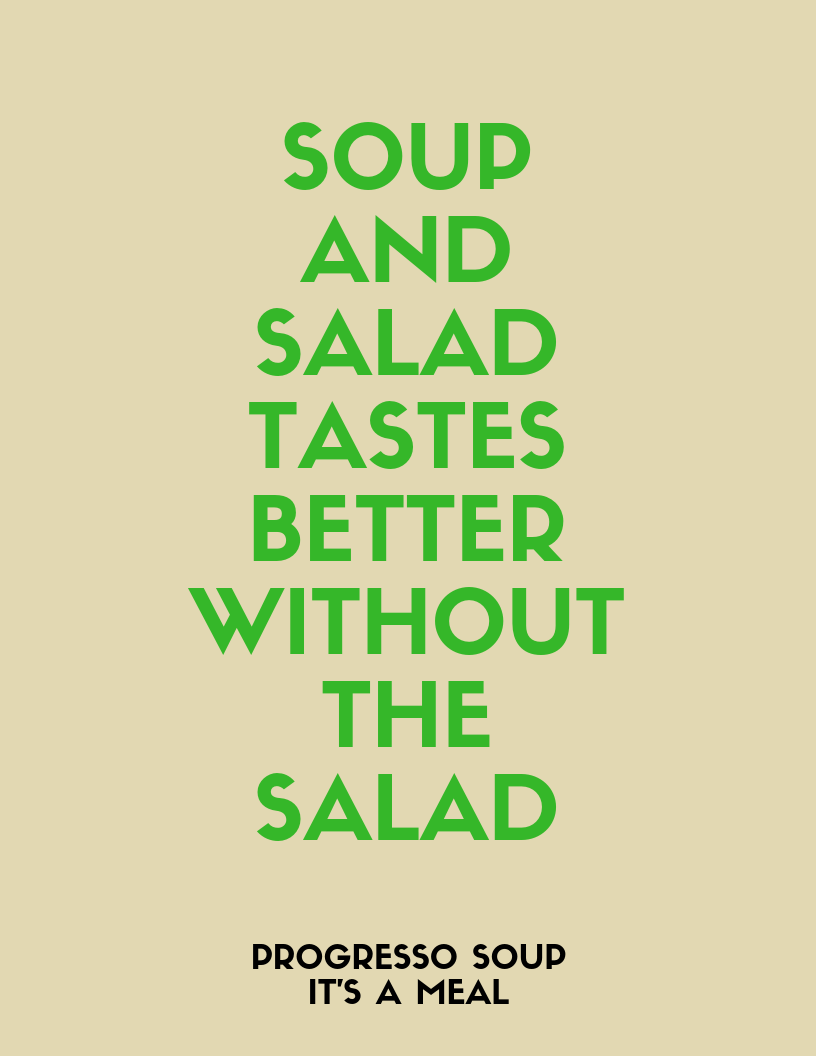 Soup and Salad Tastes Better Without The Salad.png