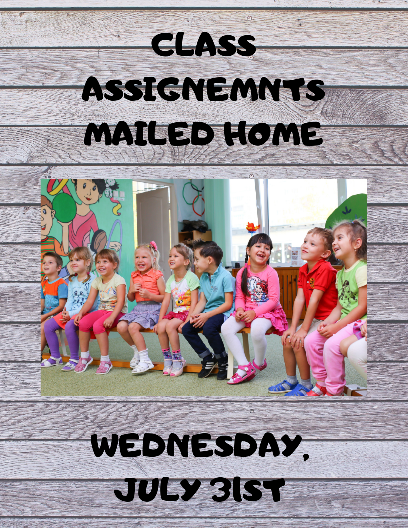 CLASS ASSIGNEMNTS MAILED HOME WEDNESDAY, jULY 31ST.png