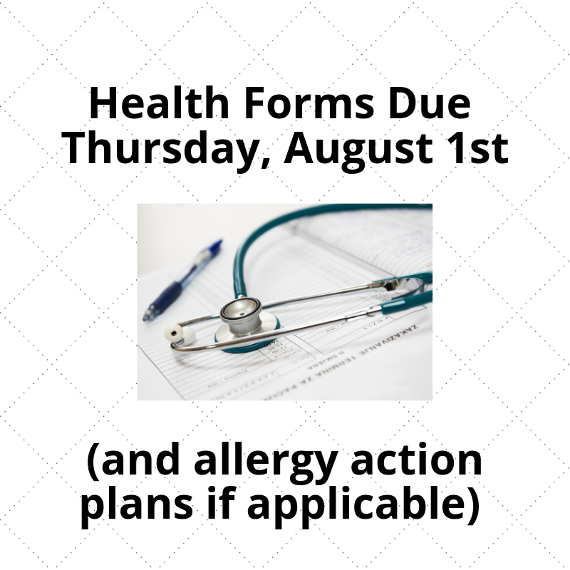 Health Forms Due Thursday, August 1st (and allergy action plans if applicable).png