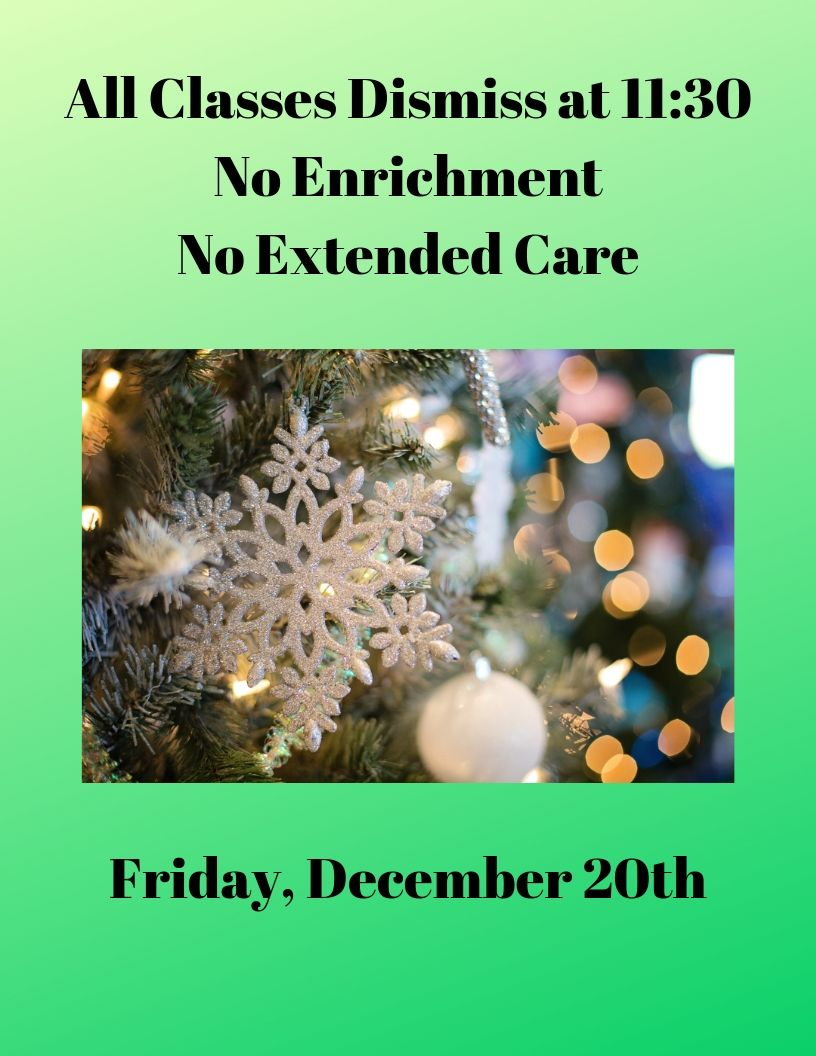 All Classes Dismiss at 11_30 No Enrichment No Extended Care Friday, December 20th.jpg
