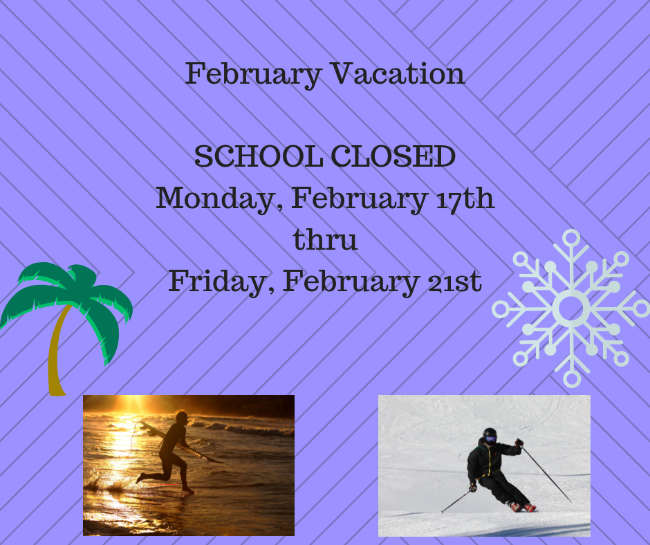 February VacationSCHOOL CLOSEDMonday, February 18ththruFriday, February 22nd (3).png