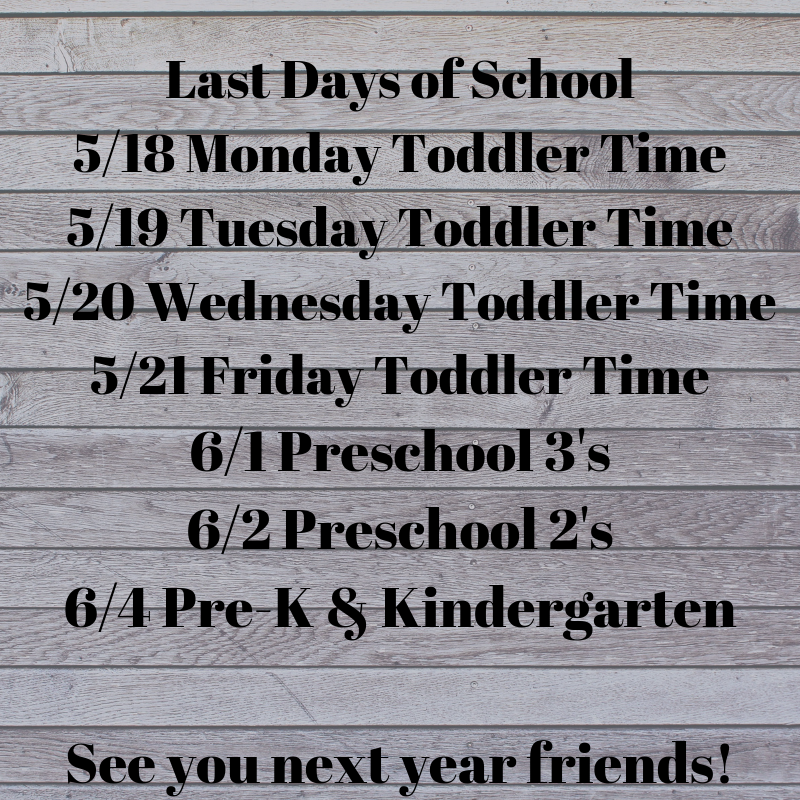 Last Days of School 5_22 Monday Toddler Time.png