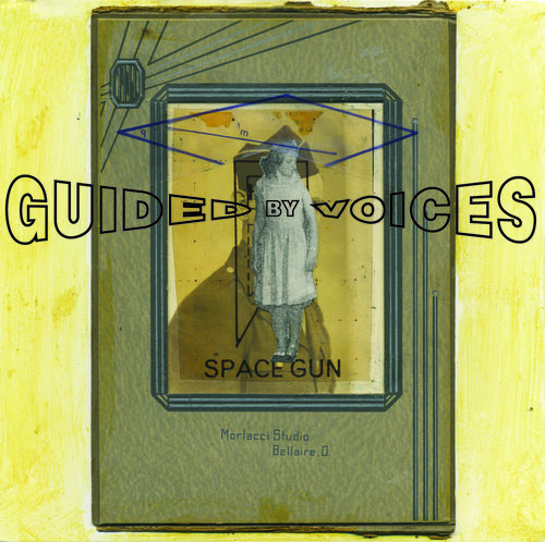 Guided By Voices - Space Gun - Guided By Voices Are Still the Masters of Creepy Cool - The TalkhouseFull Album streaming now on Consequence of Sound. Listen and read the Track by Track notes by GBV guitarist Doug Gillard! - Consequence of Sound
