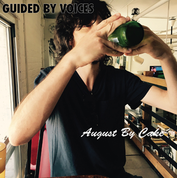 Guided By Voices - August By Cake -