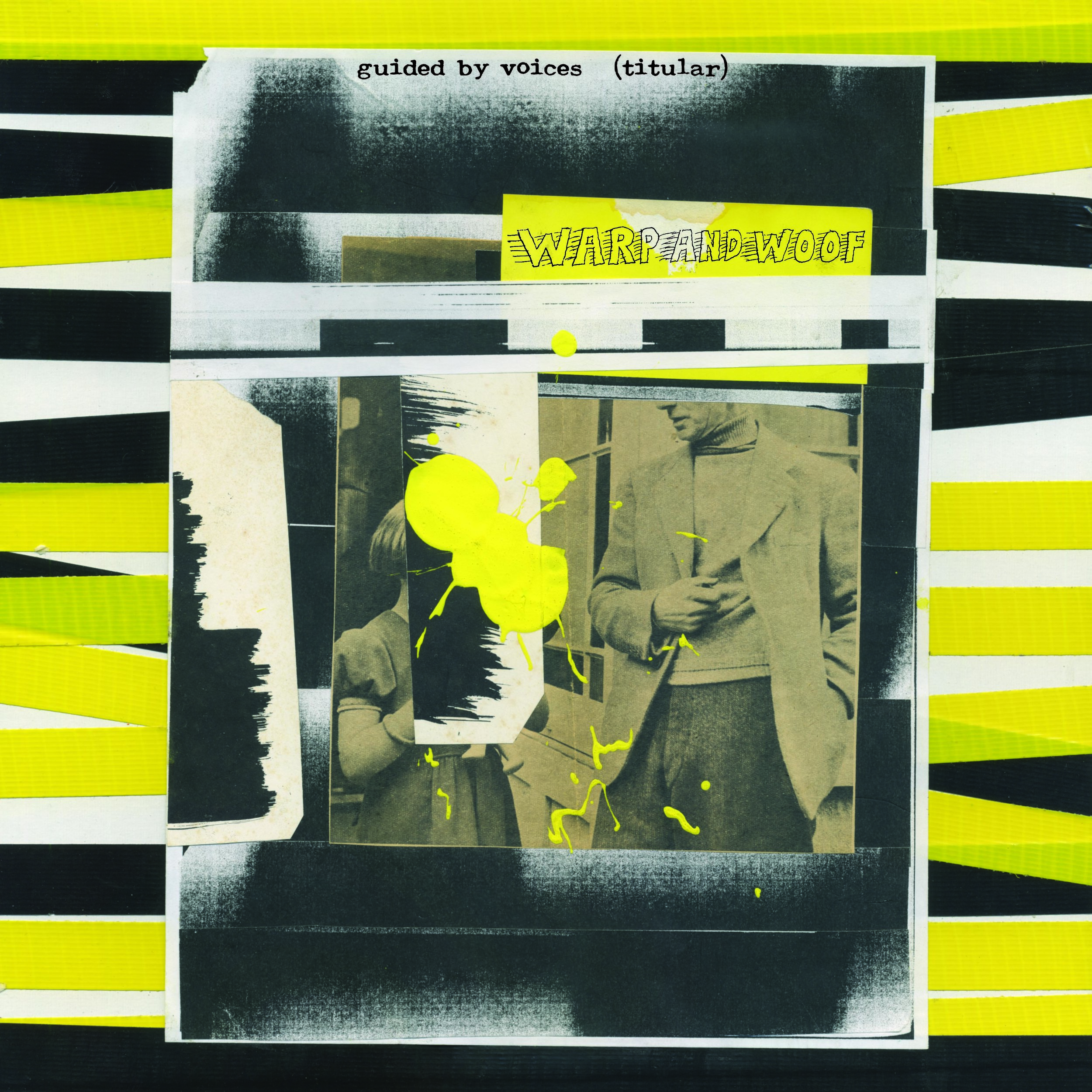 Guided By Voices - Warp And Woof -