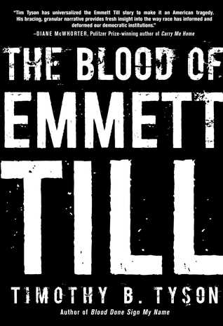 The Blood of Emmett Till   (2017)  By Timothy B. Tyson