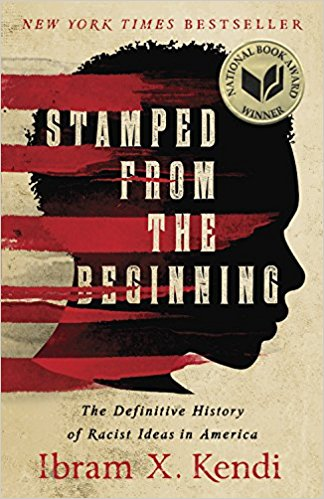 Stamped from the Beginning: The Definitive History of Racist Ideas in America   (2016)  By Ibram X. Kendi