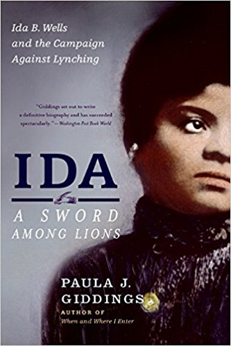 Ida: A Sword Among Lions   (2008)  By Paula J. Giddings