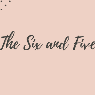 The Six and Five -