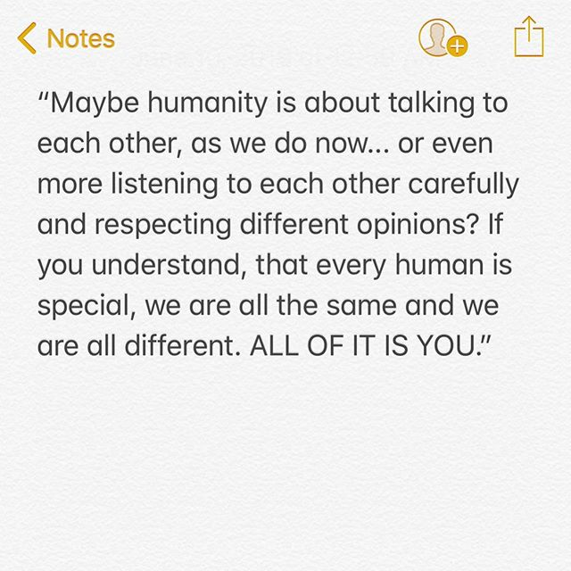 I read this quote on @nicotortorella Instagram and I've been thinking about this all day. I made a similar claim into what I think humanity is and what it needs and it makes me happy that making an effort to know people and respect them is a shared opinion. If there's two of us putting it out into the instaverse, than it just means there's gotta be tons more who share in this mentality and boy is it nice being in good company. Love and be loved and let's approach every day with the intent of getting to know and better understand and respect one another. ❤️
