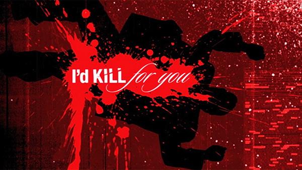 I'd Kill For You.jpg