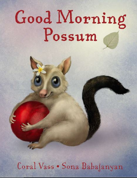 Good Morning Possum - By Coral Vass and Sona BabajanyanOut on the branch came a rum, rumble tum. Tree Mouse was hoping to share Blossom's plum. With a ratter, tap, tap, and a squeal of delight, Mouse asked politely, 'May I have a bite?'  The sequel to the much-loved best-selling book Goodnight Possum.