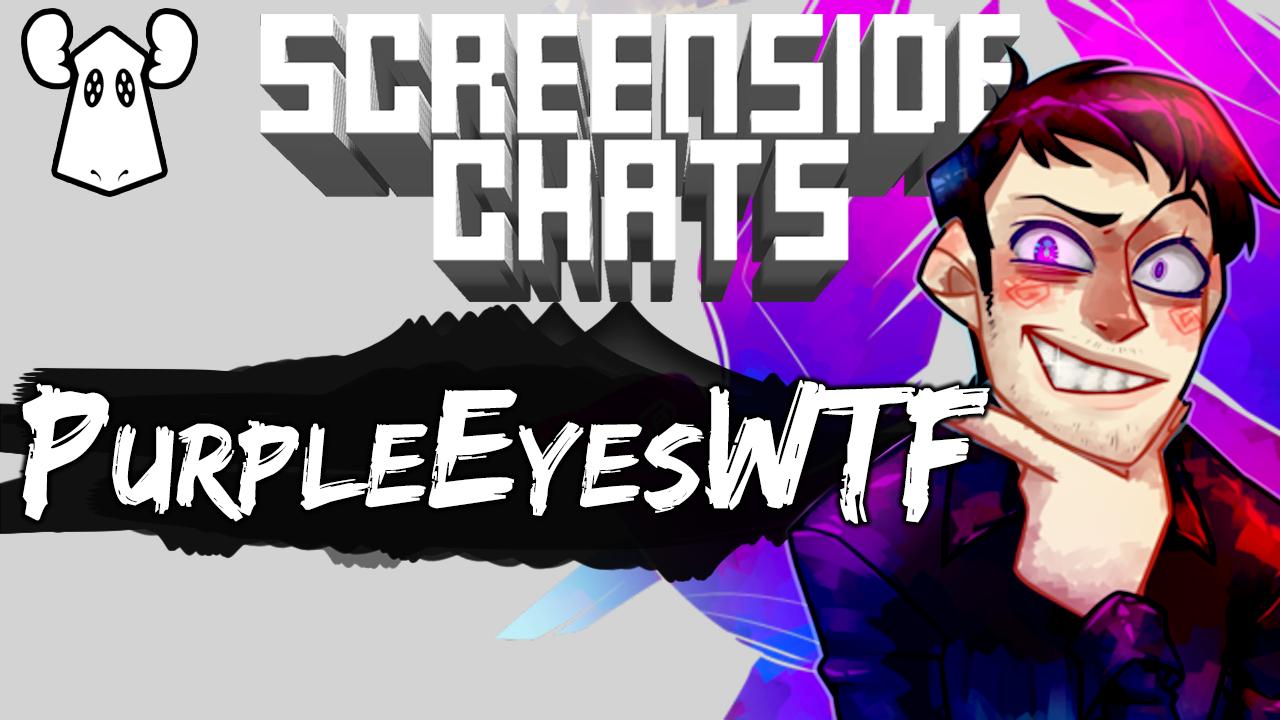 PurpleEyesWTF - Screenside Chats