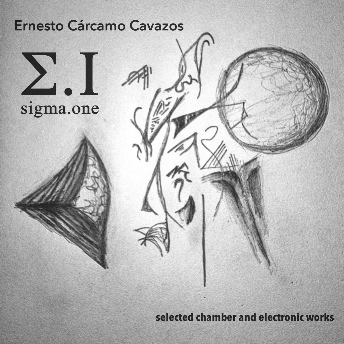 sigma.one (2017) - Selected Chamber and Electronic Works1. Cuarteto de Violines (2011)2. Diez Simpatías (2014)3. Chanfle (2013, 2017)4. Crisis (2015)