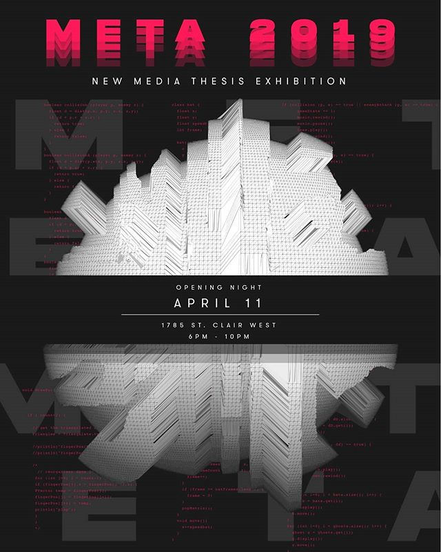META 2019 - Opening April 11th 6pm-10pm, running from April 11th-14th at 1785 St Clair West from 2-8pm. The show is free and open to the public. META is the Ryerson New Media Thesis Exhibition, come by, check out some incredible work made by our New Media Community.  Thanks to @24masks for the poster, and to @ryersonnewmedia for supporting us through thesis, and setting up the show.